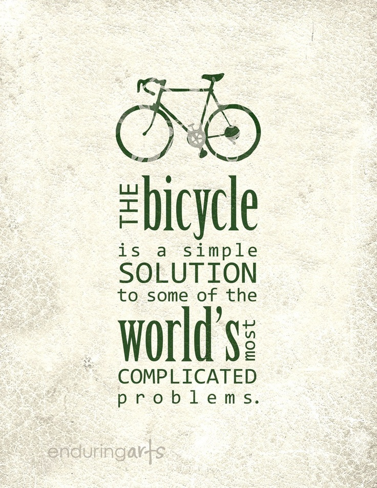 bike quote to solving world problems.
